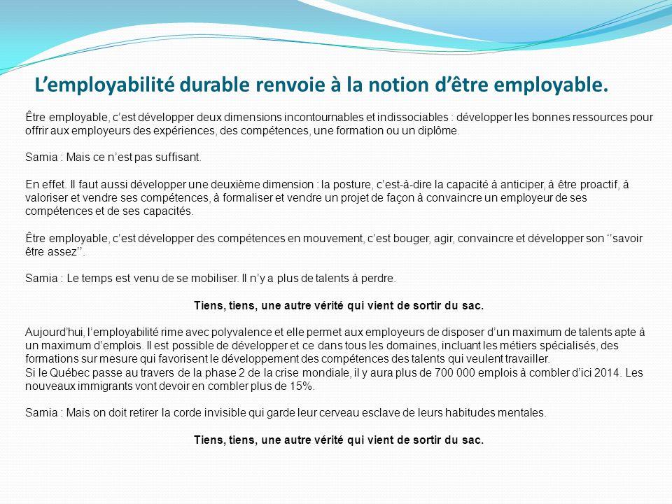 L'employabilité durable renvoie à la notion d'être employable.