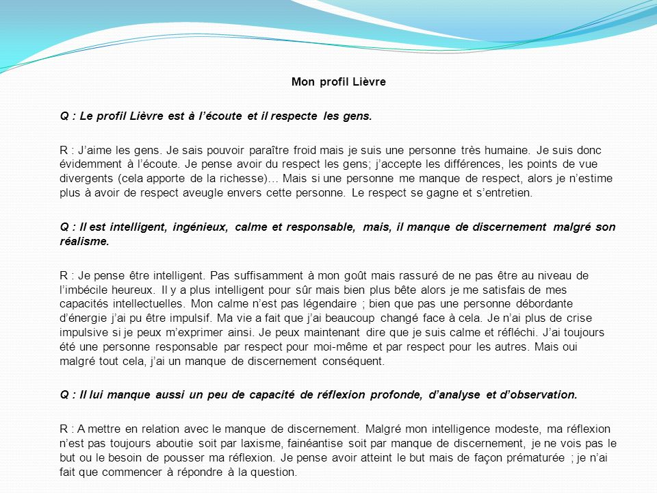 Mon profil Lièvre Q : Le profil Lièvre est à l'écoute et il respecte les gens.