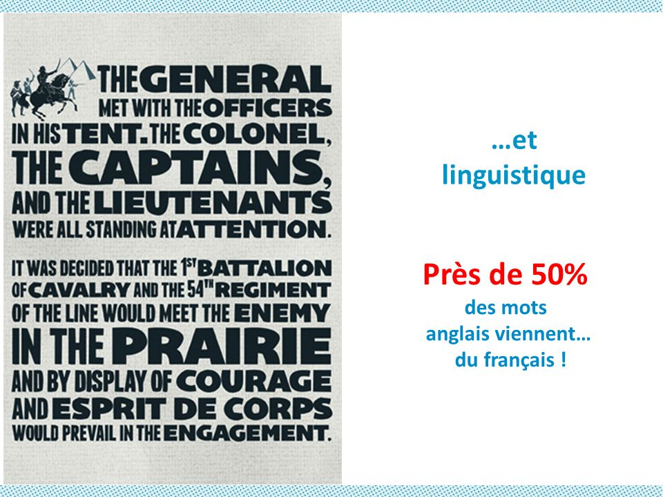 Près de 50% …et linguistique des mots anglais viennent… du français !