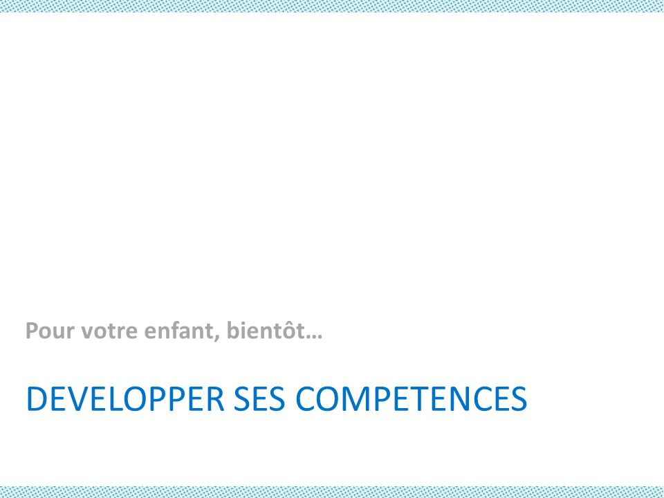 DEVELOPPER SES COMPETENCES