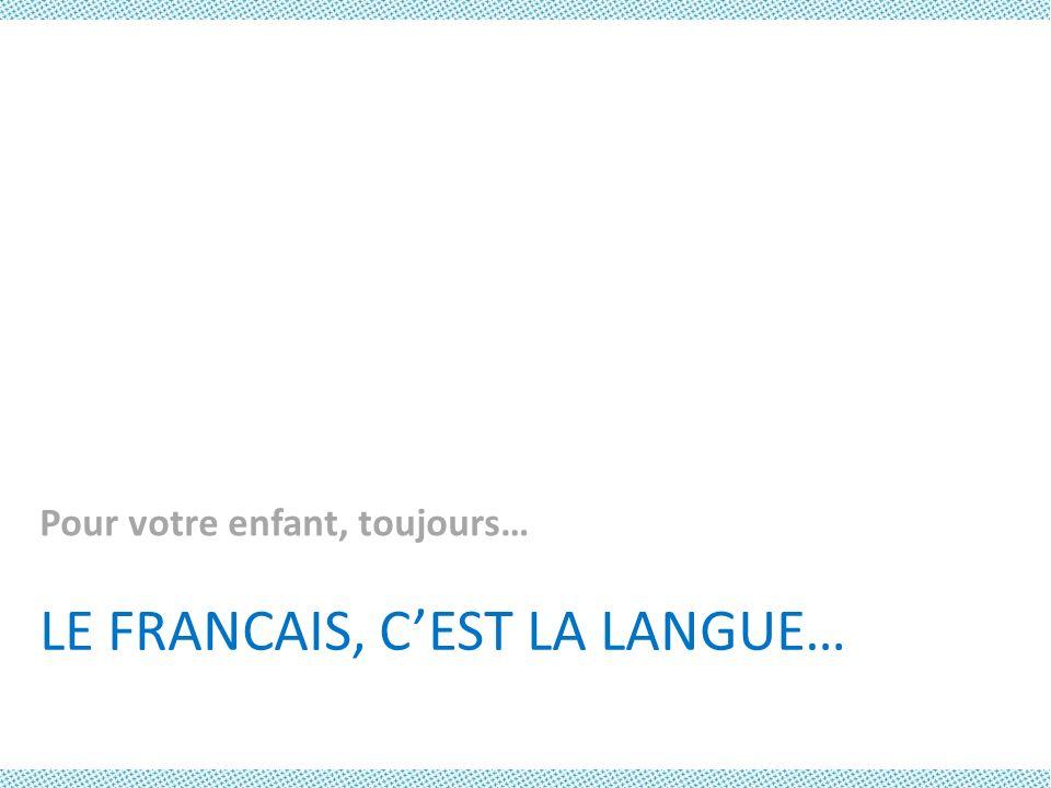 LE FRANCAIS, C'EST LA LANGUE…