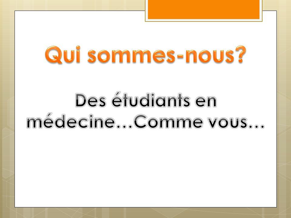Des étudiants en médecine…Comme vous…