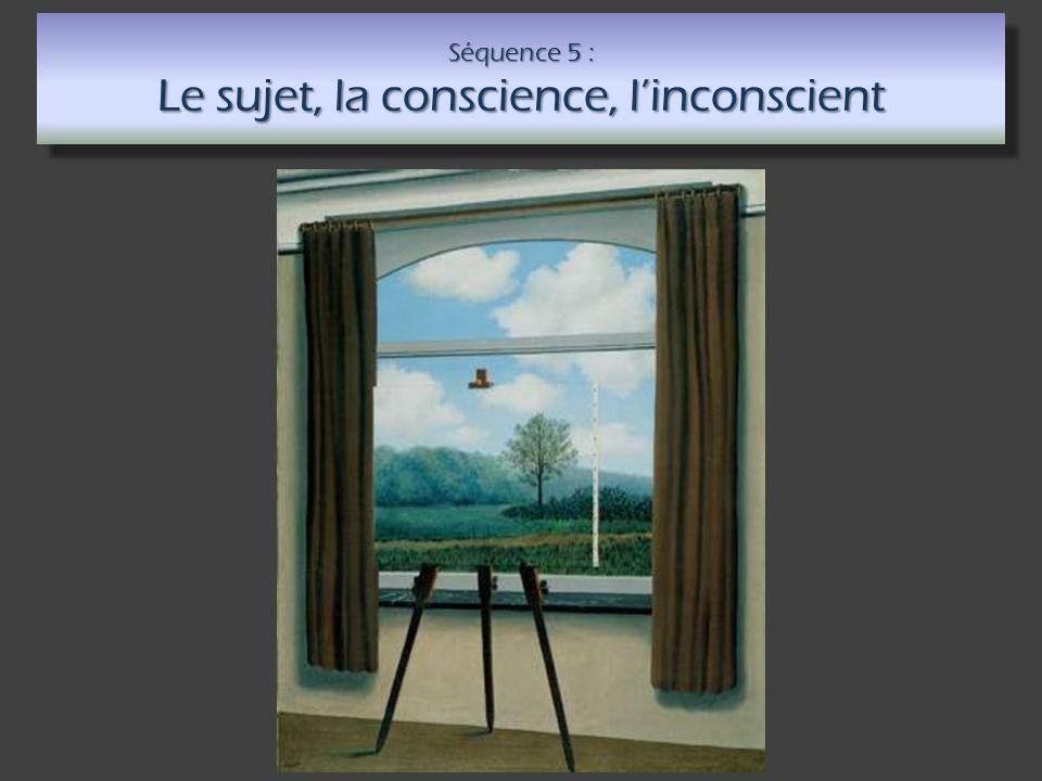Séquence 5 : Le sujet, la conscience, l'inconscient