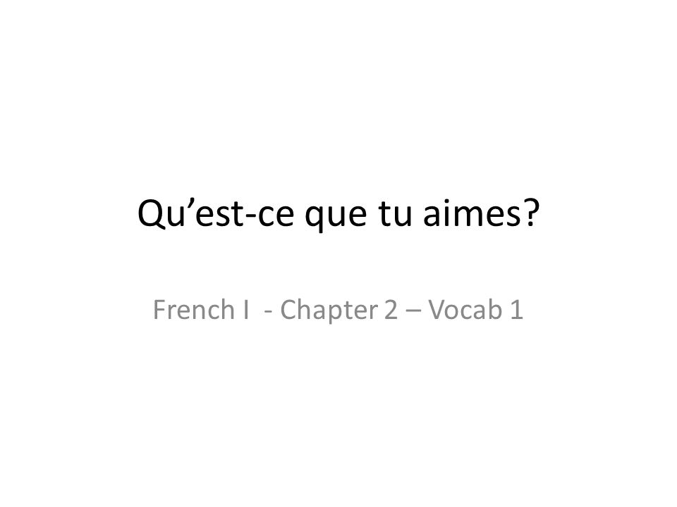French I - Chapter 2 – Vocab 1