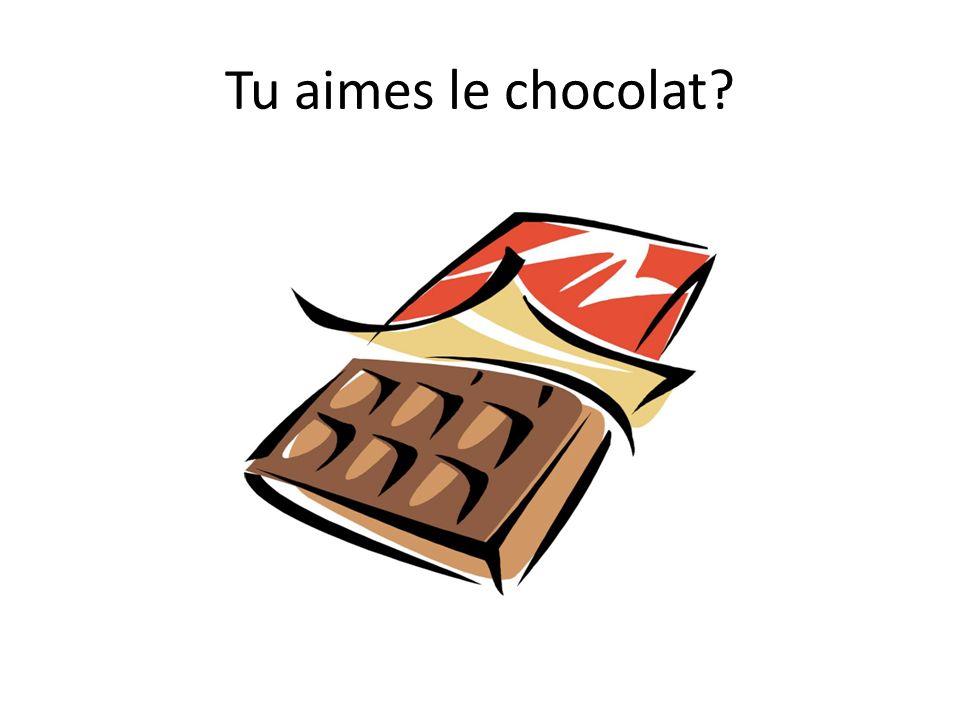 Tu aimes le chocolat