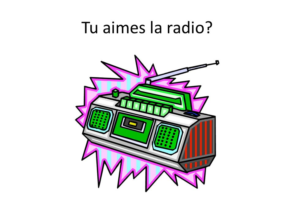 Tu aimes la radio