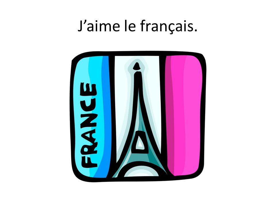 J'aime le français.