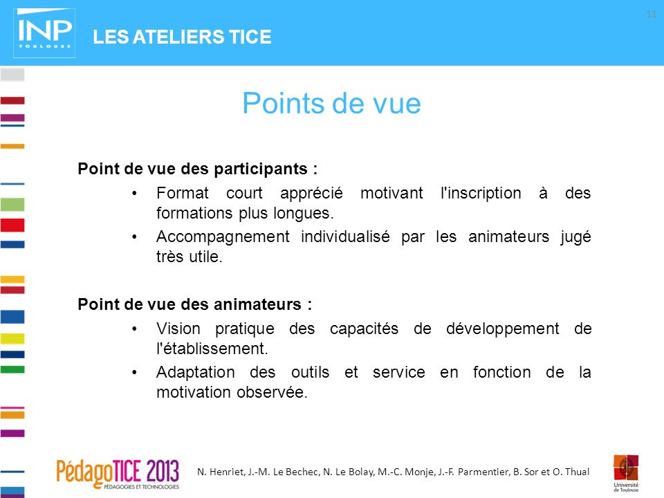 Points de vue LES ATELIERS TICE Point de vue des participants :