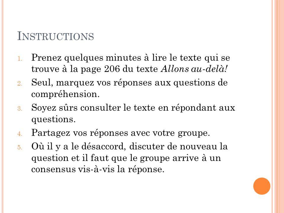 Instructions Prenez quelques minutes à lire le texte qui se trouve à la page 206 du texte Allons au-delà!