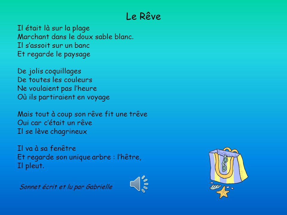 Le Rêve Sonnet écrit et lu par Gabrielle Il était là sur la plage