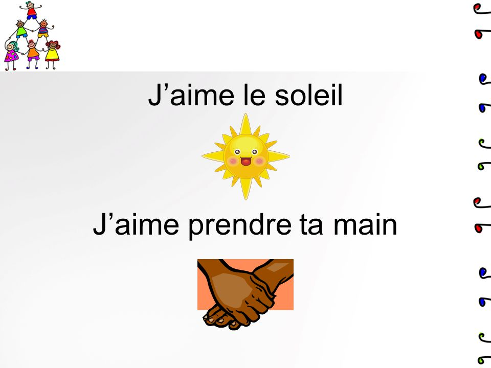 J'aime le soleil J'aime prendre ta main
