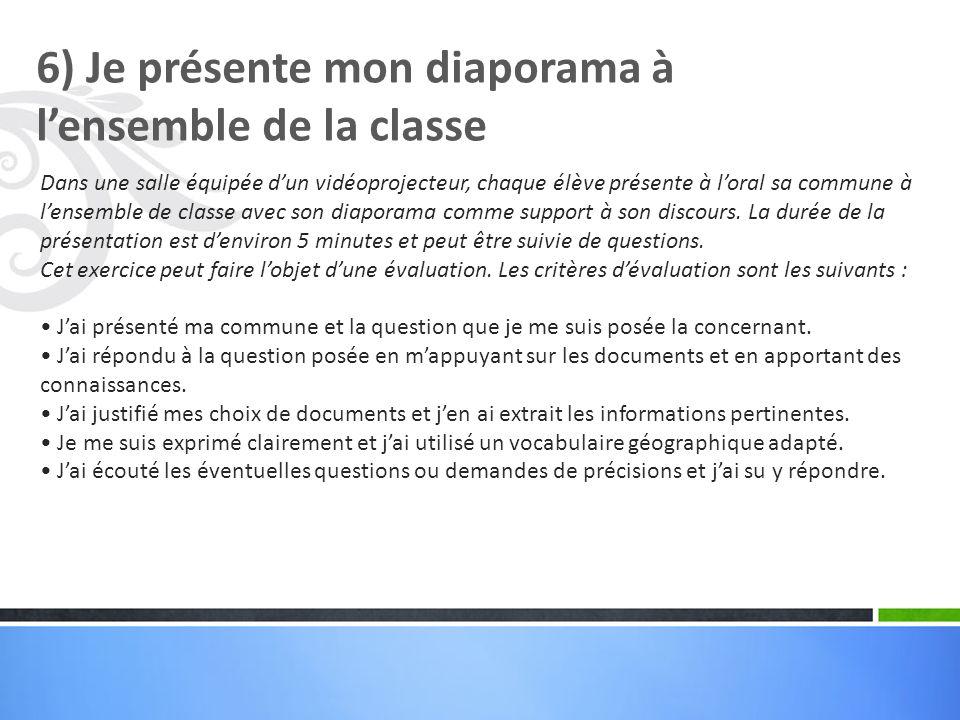 6) Je présente mon diaporama à l'ensemble de la classe
