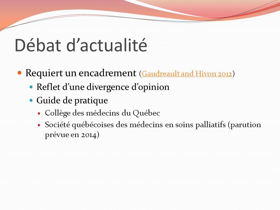 Débat d'actualité Requiert un encadrement (Gaudreault and Hivon 2012)