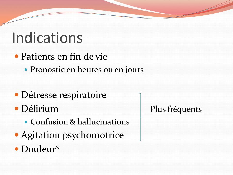 Indications Patients en fin de vie Détresse respiratoire
