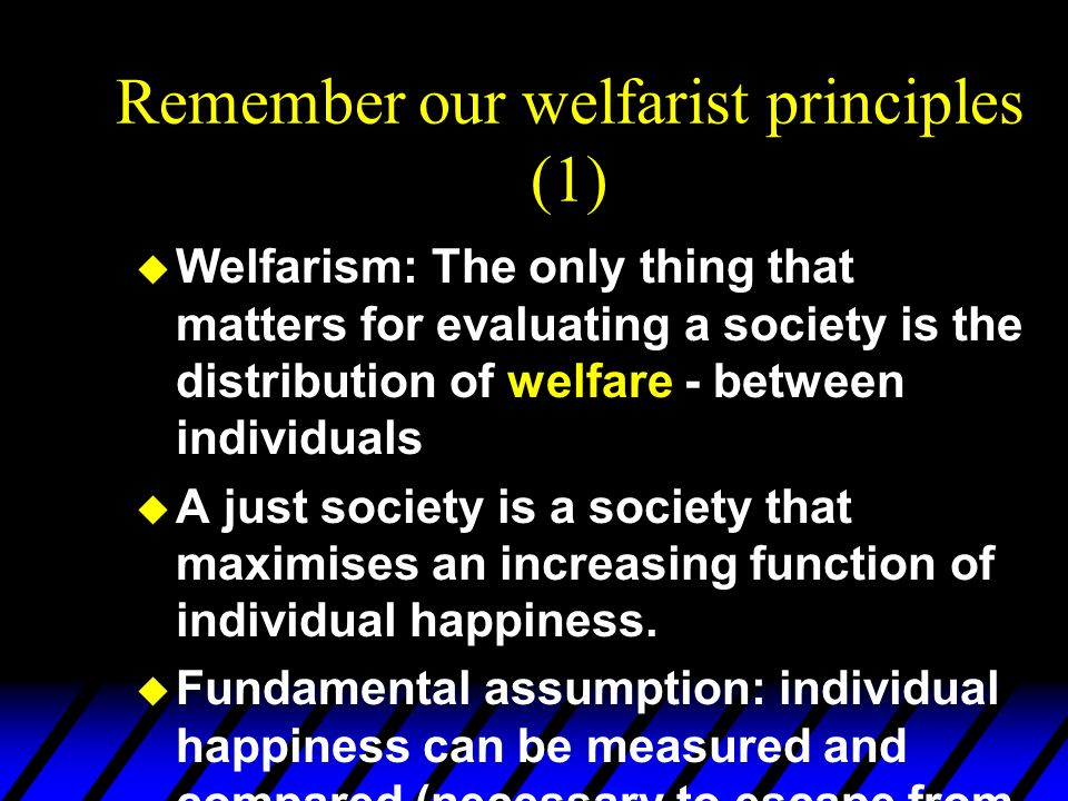 Remember our welfarist principles (1)