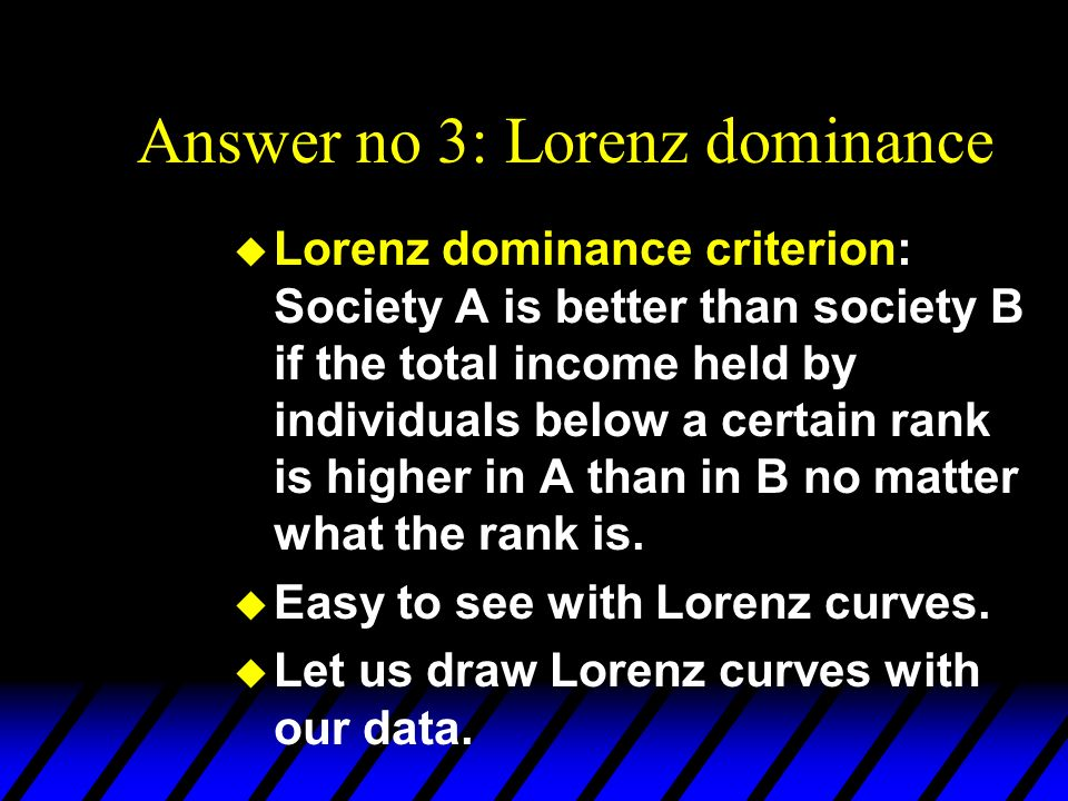 Answer no 3: Lorenz dominance