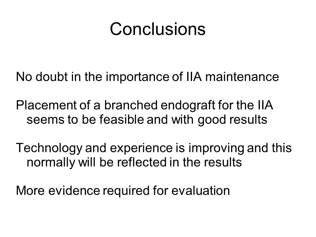 Conclusions No doubt in the importance of IIA maintenance