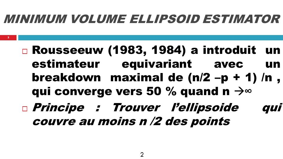 MINIMUM VOLUME ELLIPSOID ESTIMATOR