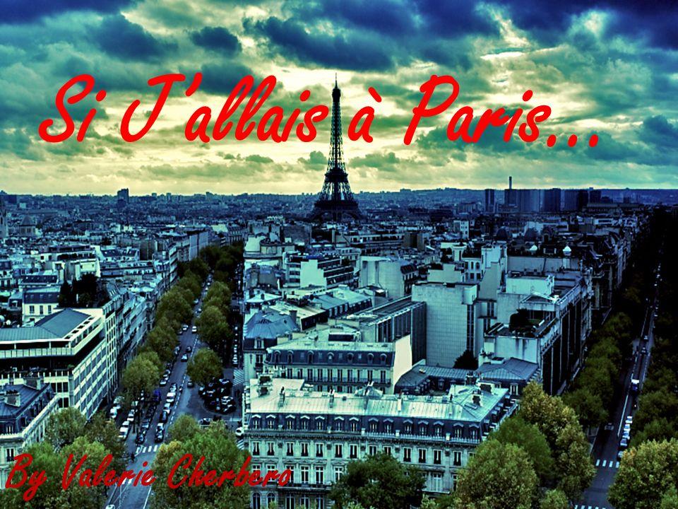 Si J'allais à Paris… By Valerie Cherbero