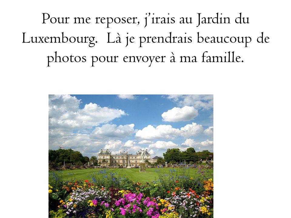 Pour me reposer, j'irais au Jardin du Luxembourg