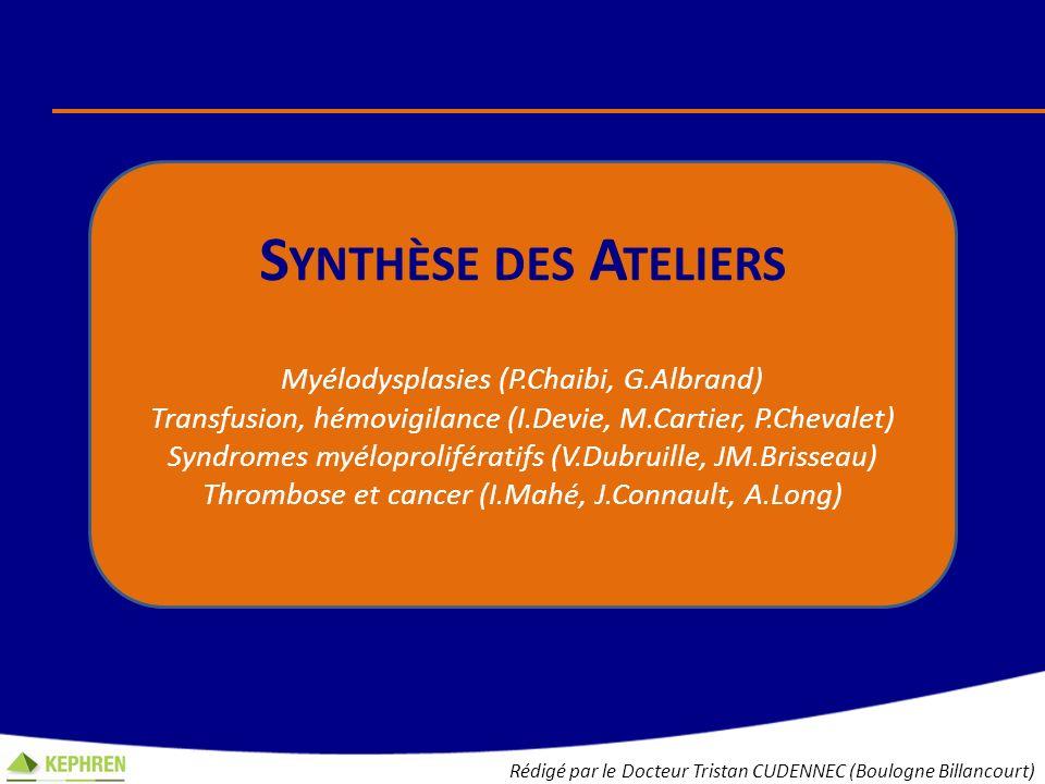 Synthèse des Ateliers Myélodysplasies (P.Chaibi, G.Albrand)