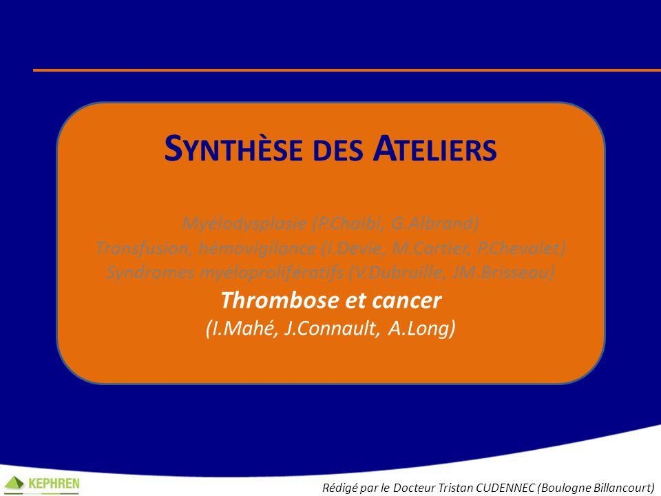 Synthèse des Ateliers Thrombose et cancer (I.Mahé, J.Connault, A.Long)