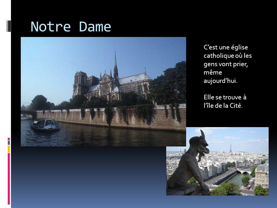Notre Dame C'est une église catholique où les gens vont prier, même aujourd'hui.