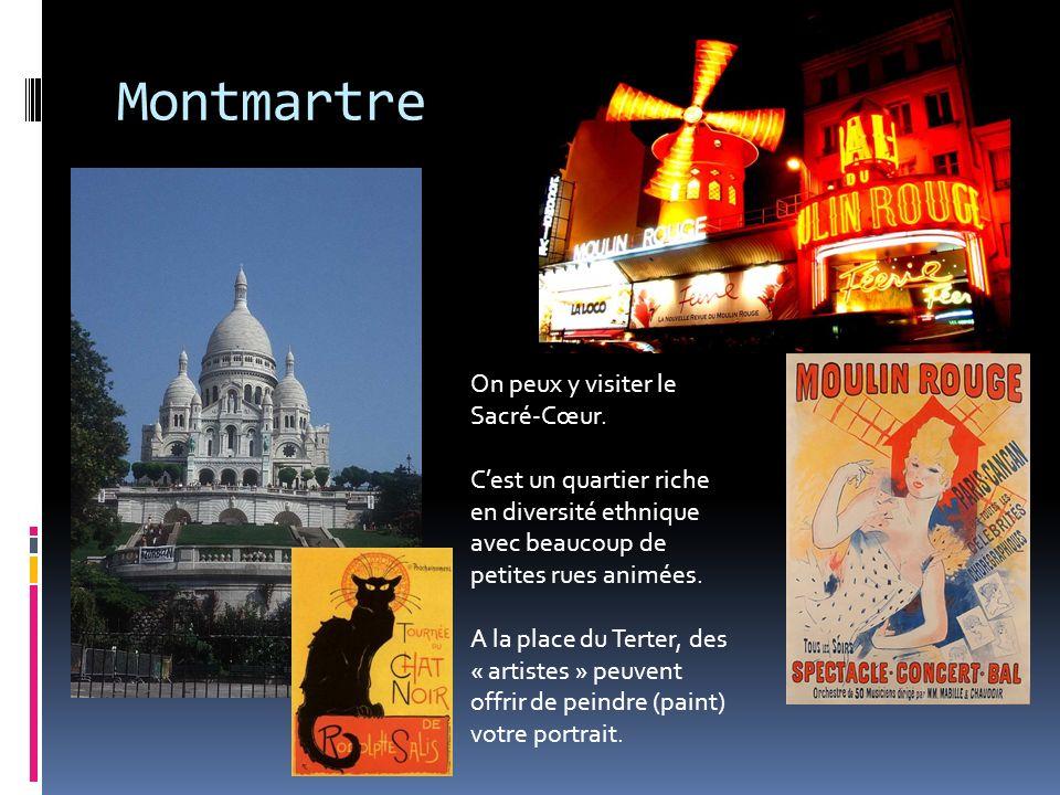 Montmartre On peux y visiter le Sacré-Cœur.