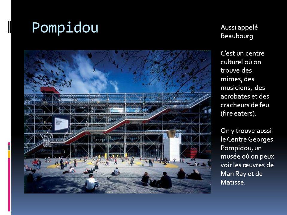 Pompidou Aussi appelé Beaubourg