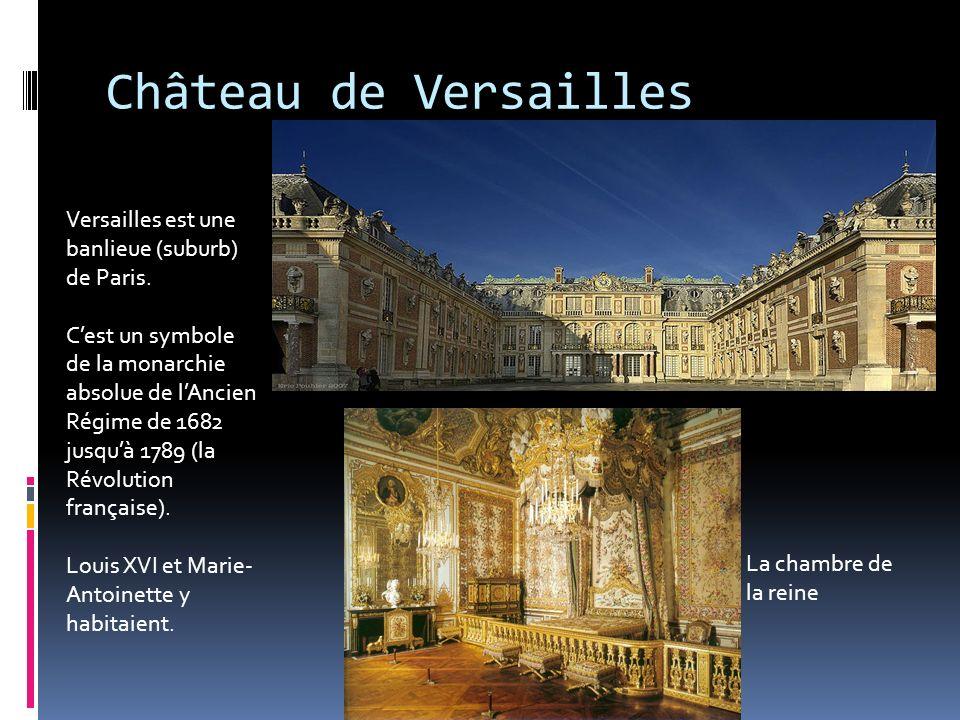 Château de Versailles Versailles est une banlieue (suburb) de Paris.
