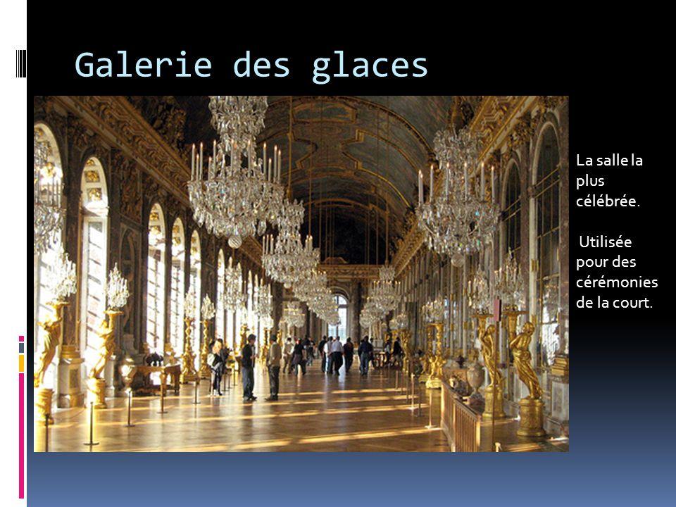 Galerie des glaces La salle la plus célébrée.
