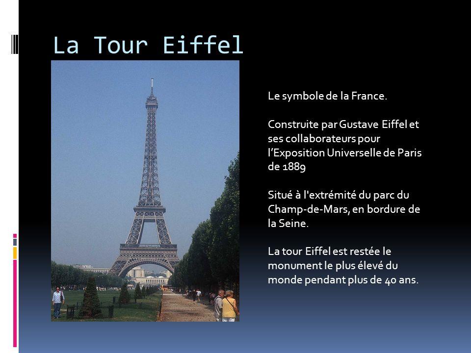 La Tour Eiffel Le symbole de la France.