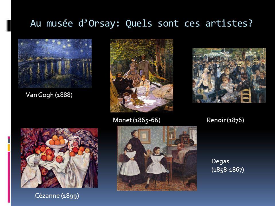 Au musée d'Orsay: Quels sont ces artistes