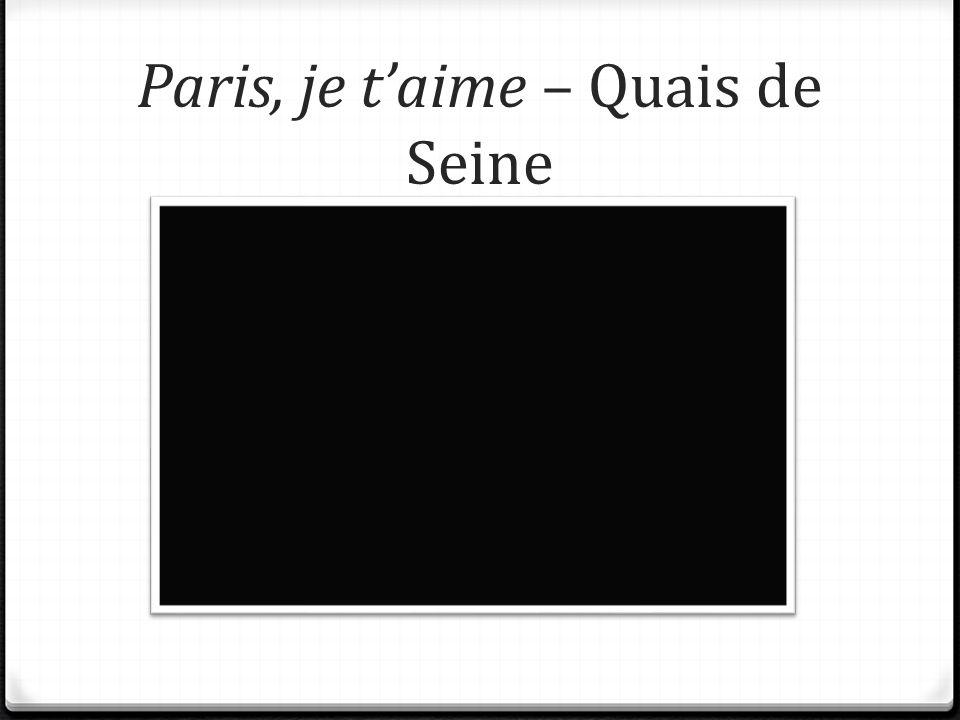 Paris, je t'aime – Quais de Seine