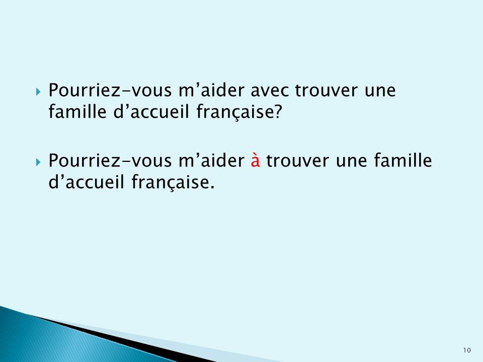 Pourriez-vous m'aider avec trouver une famille d'accueil française