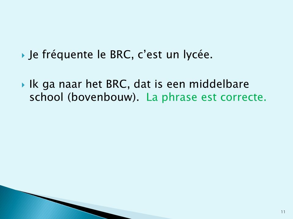 Je fréquente le BRC, c'est un lycée.