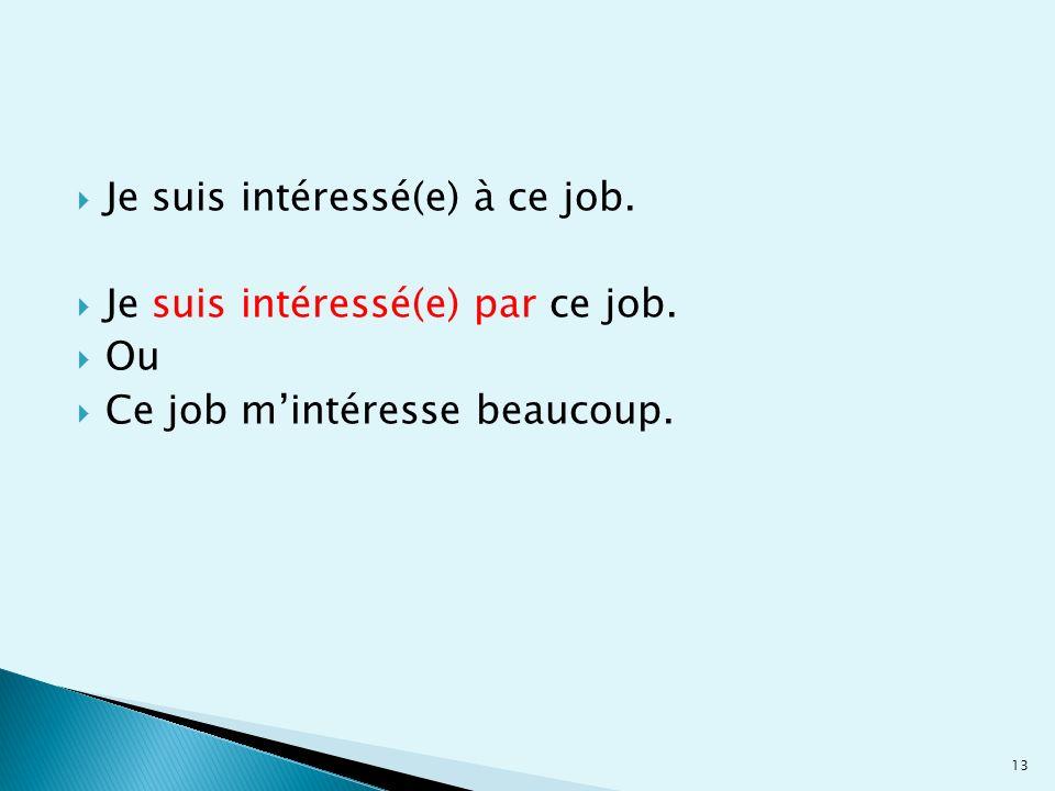 Je suis intéressé(e) à ce job.