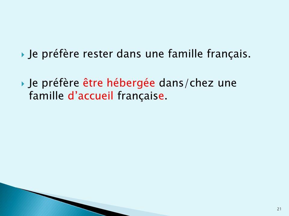 Je préfère rester dans une famille français.