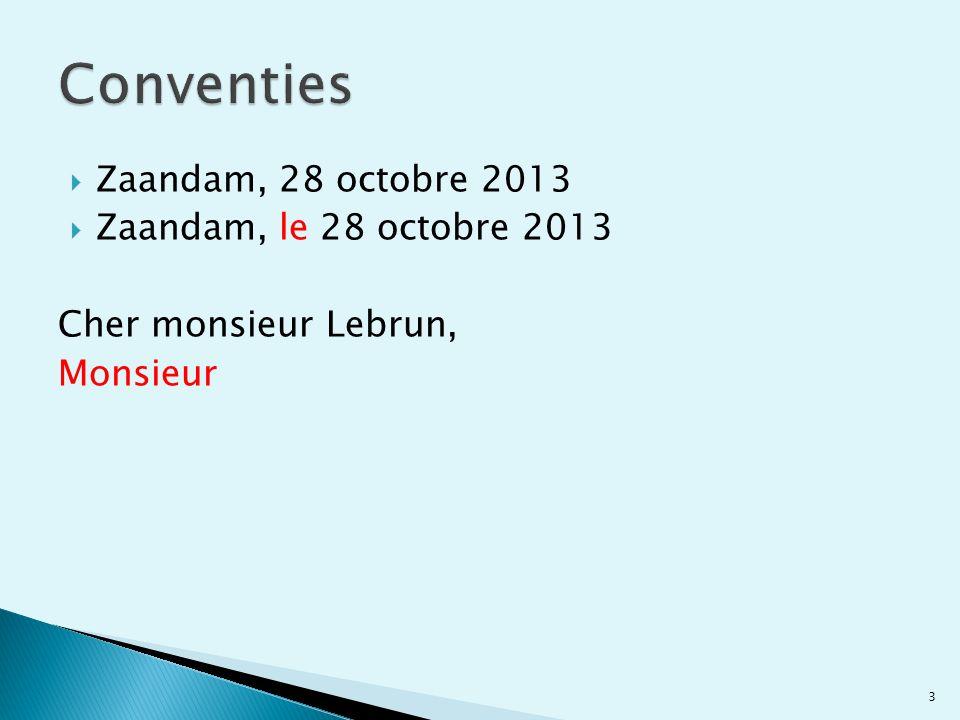 Conventies Zaandam, 28 octobre 2013 Zaandam, le 28 octobre 2013