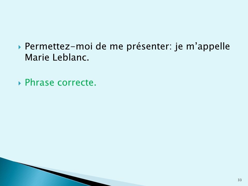 Permettez-moi de me présenter: je m'appelle Marie Leblanc.