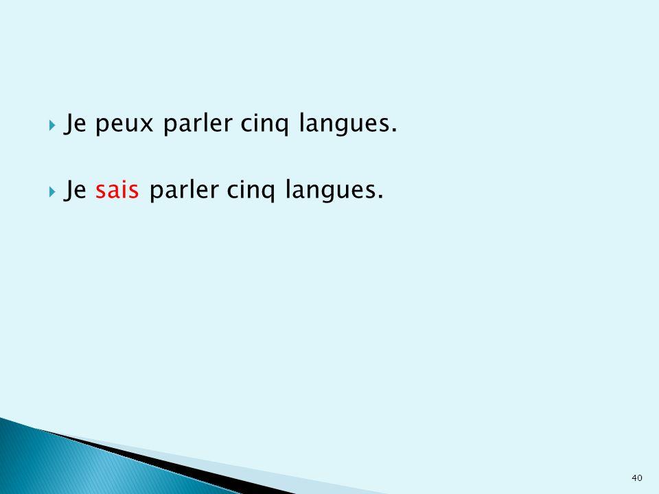 Je peux parler cinq langues.