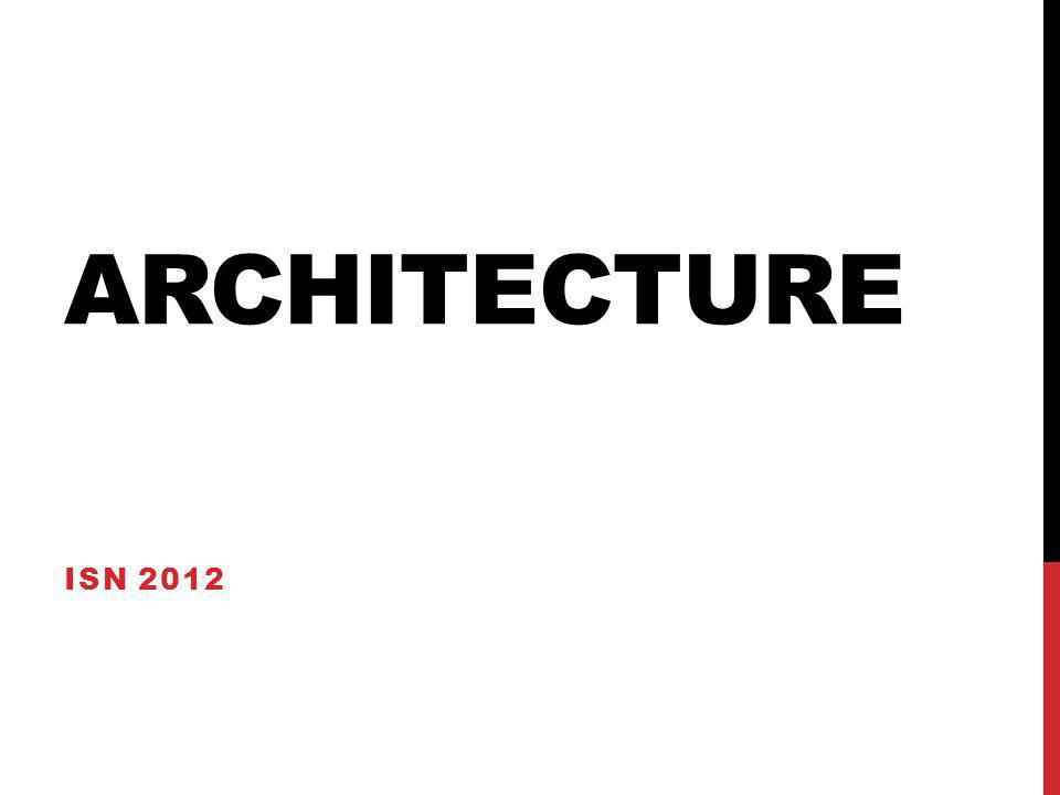 ARCHITECTURE ISN 2012