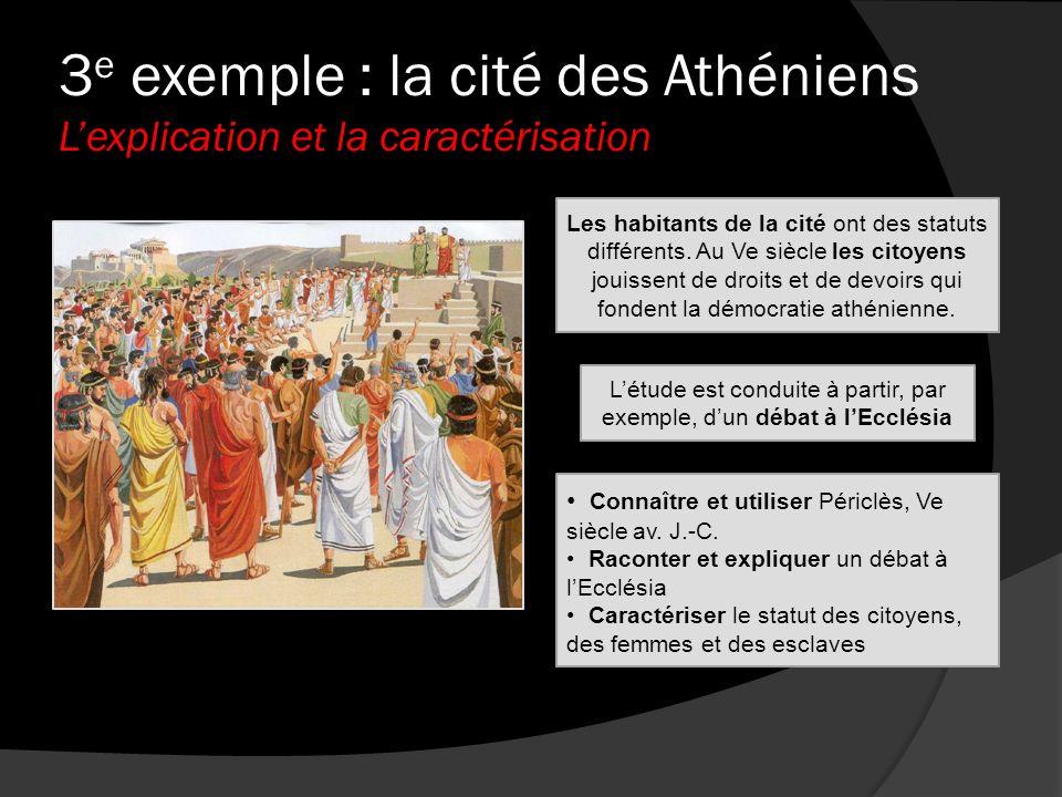 3e exemple : la cité des Athéniens L'explication et la caractérisation