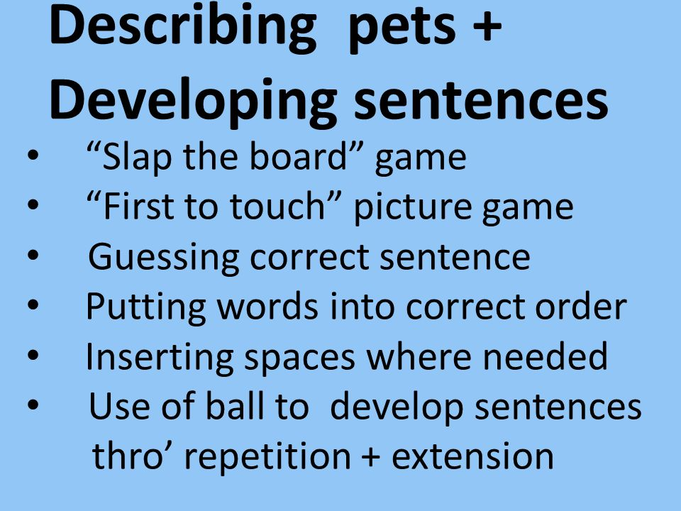 Describing pets + Developing sentences Slap the board game