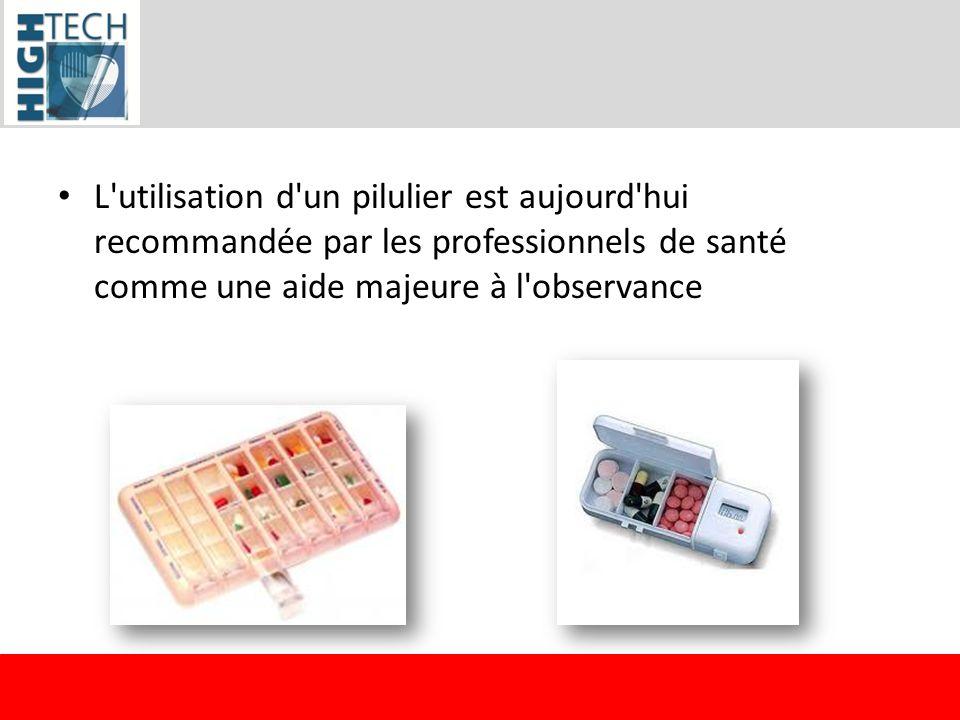L utilisation d un pilulier est aujourd hui recommandée par les professionnels de santé comme une aide majeure à l observance