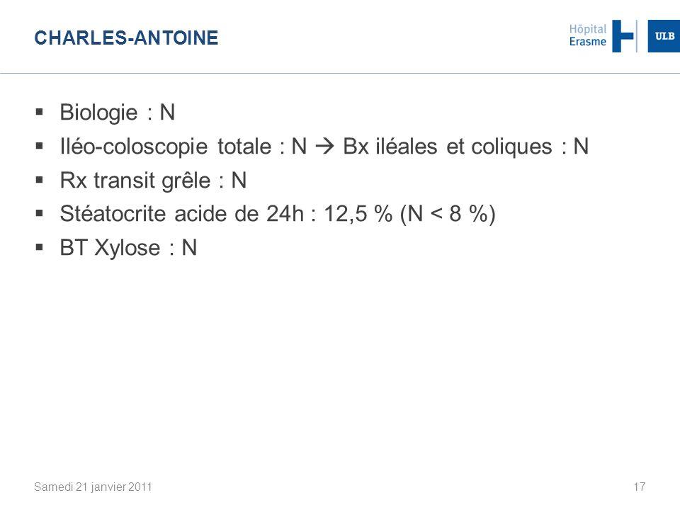 Iléo-coloscopie totale : N  Bx iléales et coliques : N