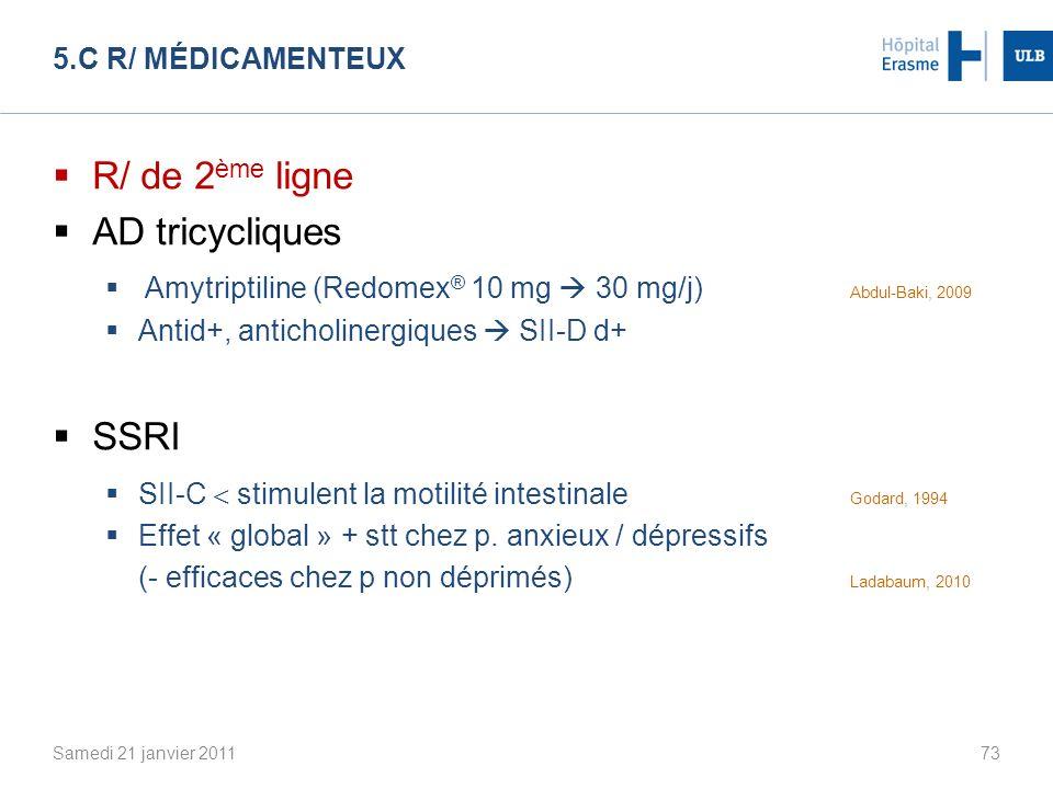 R/ de 2ème ligne AD tricycliques SSRI 5.c R/ médicamenteux