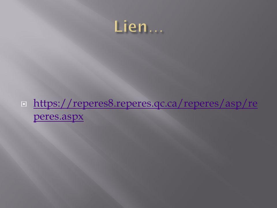 Lien… https://reperes8.reperes.qc.ca/reperes/asp/reperes.aspx