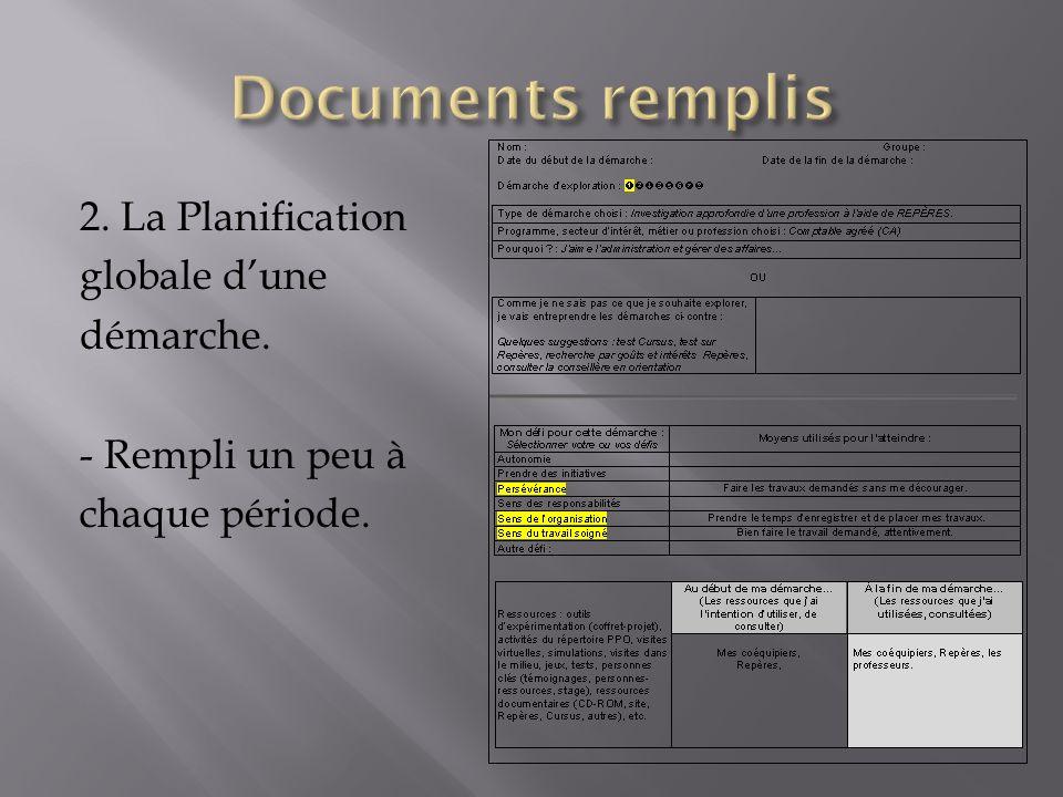 Documents remplis 2. La Planification globale d'une démarche. - Rempli un peu à chaque période.