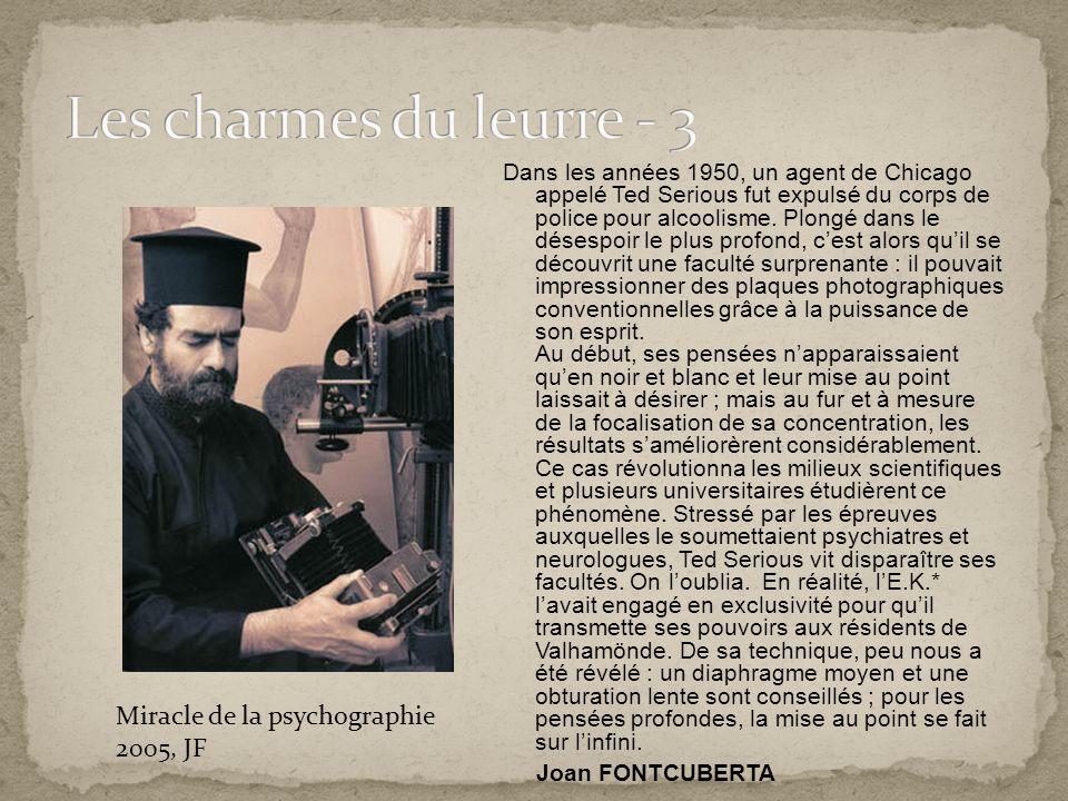 Les charmes du leurre - 3 Miracle de la psychographie 2005, JF